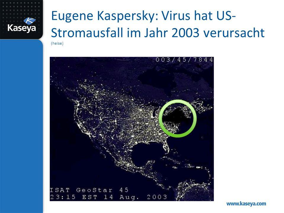 Eugene Kaspersky: Virus hat US- Stromausfall im Jahr 2003 verursacht (heise)