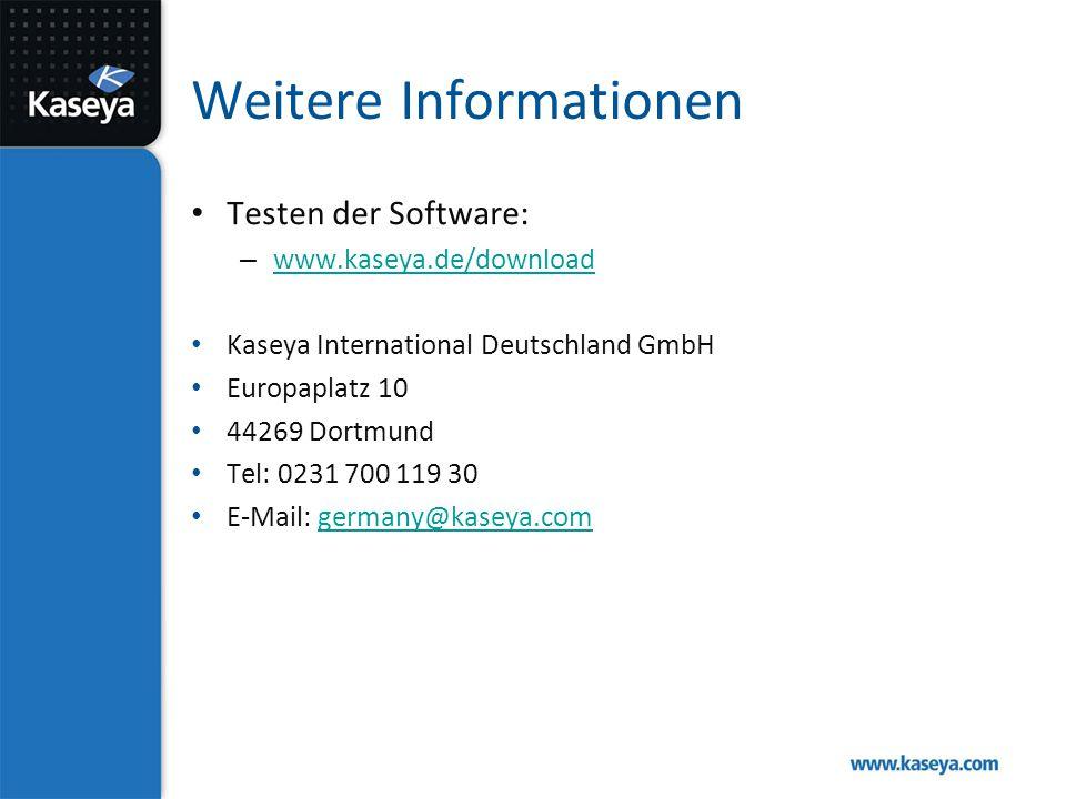 Weitere Informationen Testen der Software: – www.kaseya.de/download www.kaseya.de/download Kaseya International Deutschland GmbH Europaplatz 10 44269 Dortmund Tel: 0231 700 119 30 E-Mail: germany@kaseya.comgermany@kaseya.com