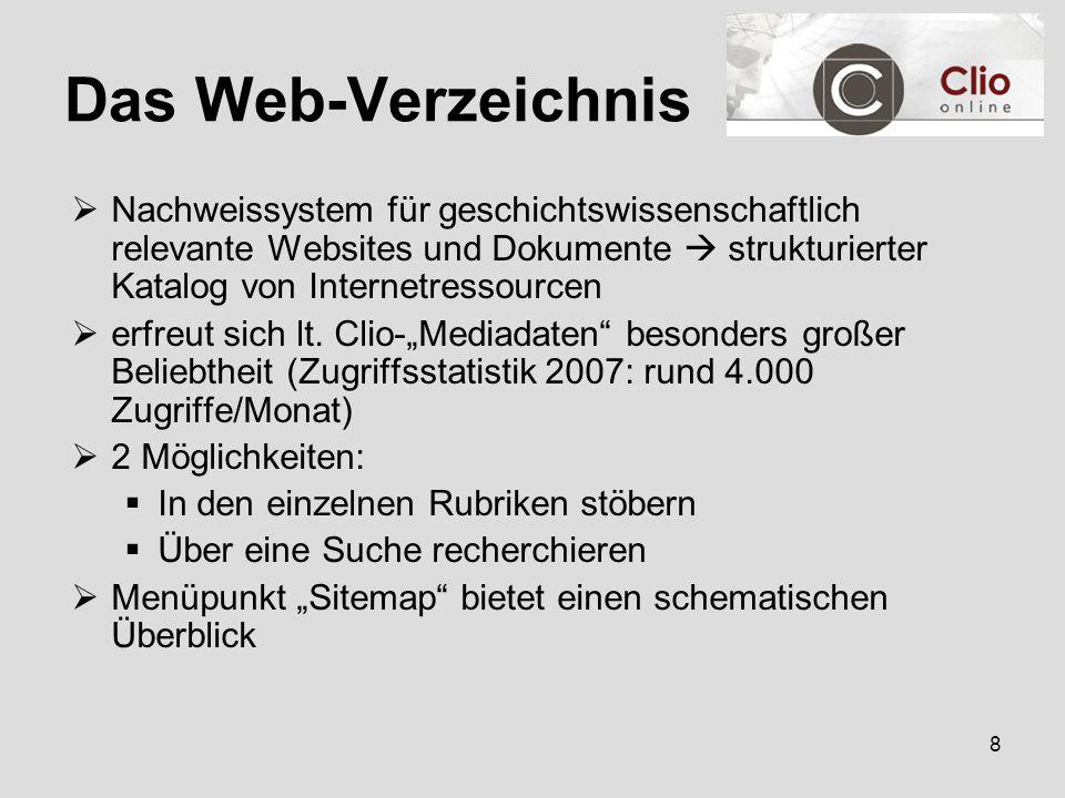 8  Nachweissystem für geschichtswissenschaftlich relevante Websites und Dokumente  strukturierter Katalog von Internetressourcen  erfreut sich lt.