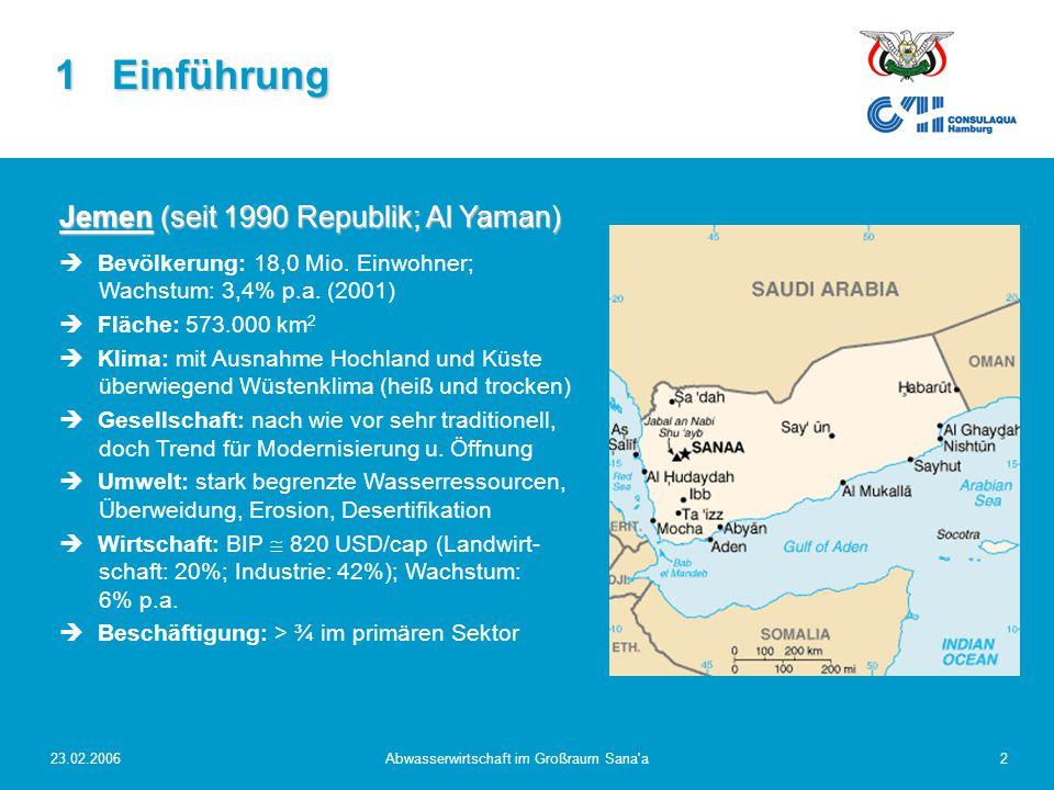 """23.02.2006Abwasserwirtschaft im Großraum Sana a3 Sana'a (Hauptstadt von Jemen)  Geografische Lage: zentral im jemenitischen Hochland """"Sana'a Basin ; 2.200 müNN  Bevölkerung: 1.6 Mio."""