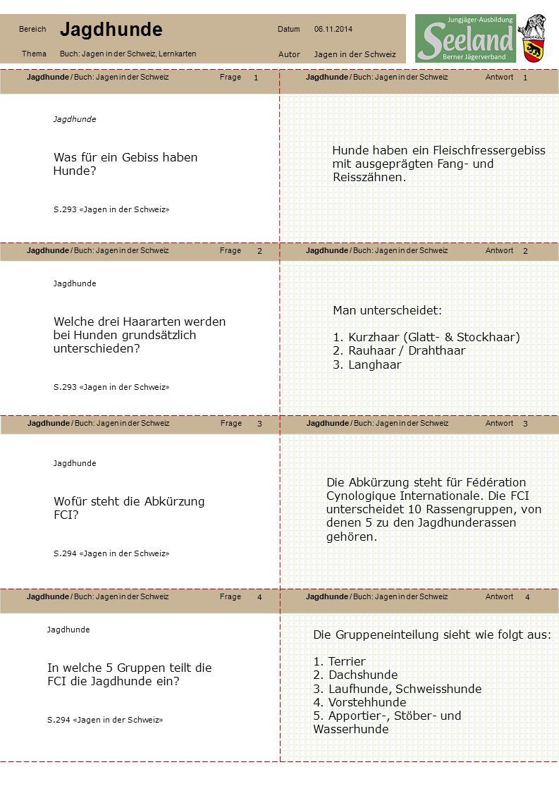 Jagdhunde / Buch: Jagen in der SchweizFrageJagdhunde / Buch: Jagen in der SchweizAntwort Jagdhunde / Buch: Jagen in der SchweizFrageJagdhunde / Buch: Jagen in der SchweizAntwort Jagdhunde / Buch: Jagen in der SchweizFrageJagdhunde / Buch: Jagen in der SchweizAntwort Jagdhunde / Buch: Jagen in der SchweizFrageJagdhunde / Buch: Jagen in der SchweizAntwort Bereich Jagdhunde Datum06.11.2014 ThemaBuch: Jagen in der Schweiz, Lernkarten AutorJagen in der Schweiz 11 2 4 3 2 3 4 Jagdhunde Was für ein Gebiss haben Hunde.