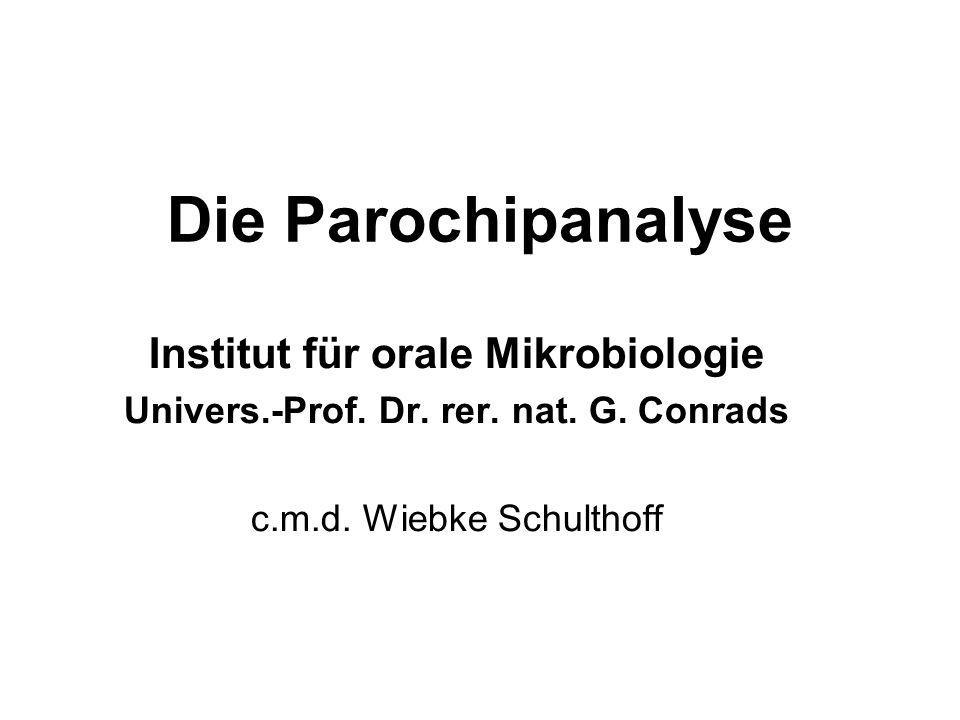 Die Parochipanalyse Institut für orale Mikrobiologie Univers.-Prof.