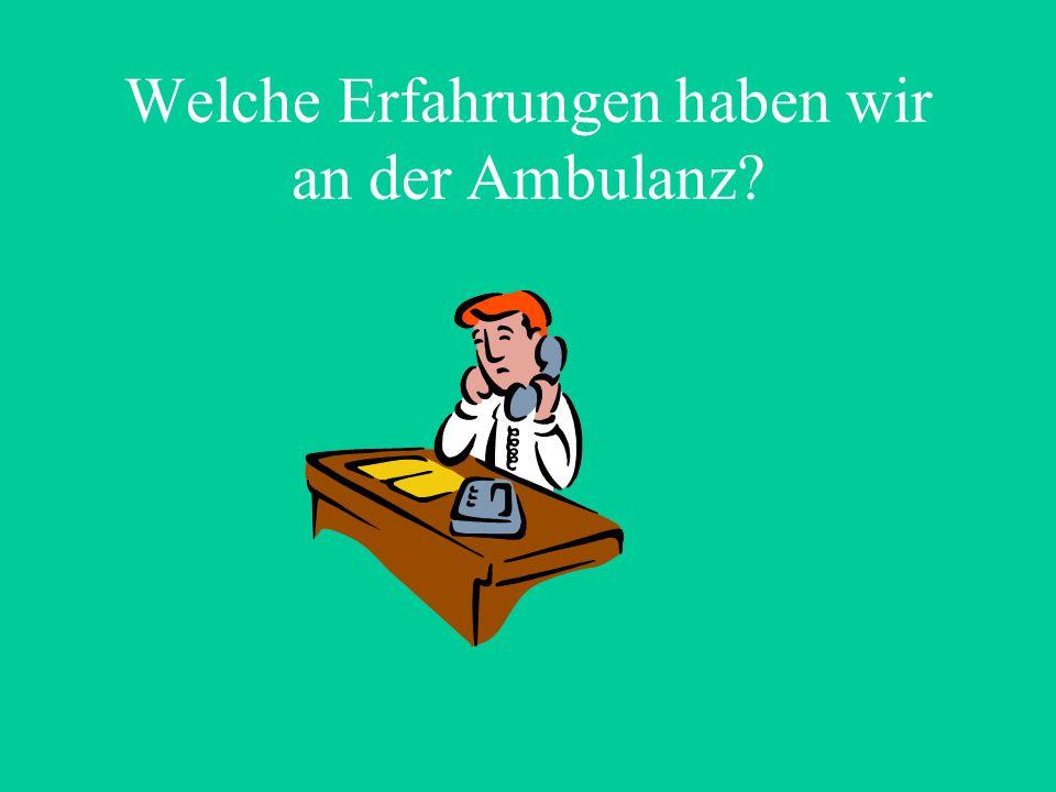Welche Erfahrungen haben wir an der Ambulanz?