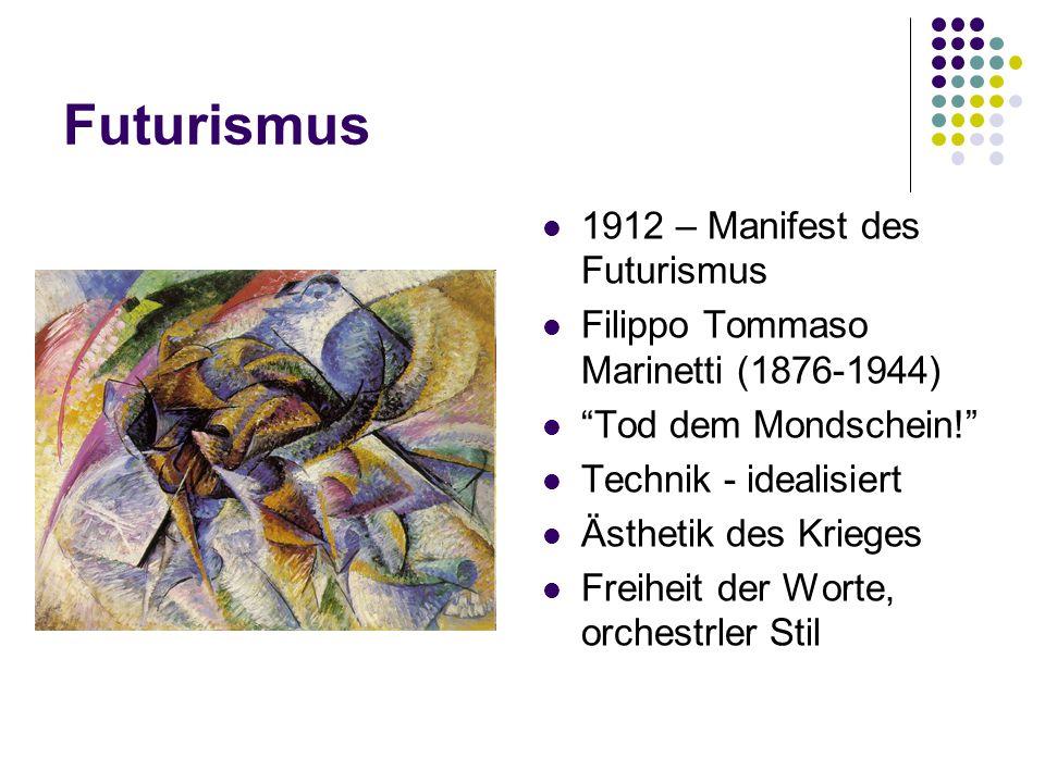 Futurismus 1912 – Manifest des Futurismus Filippo Tommaso Marinetti (1876-1944) Tod dem Mondschein! Technik - idealisiert Ästhetik des Krieges Freiheit der Worte, orchestrler Stil