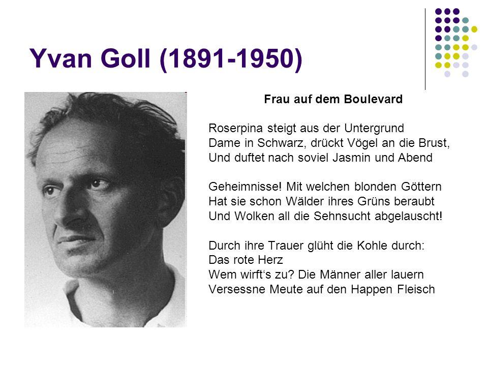 Yvan Goll (1891-1950) Frau auf dem Boulevard Roserpina steigt aus der Untergrund Dame in Schwarz, drückt Vögel an die Brust, Und duftet nach soviel Jasmin und Abend Geheimnisse.