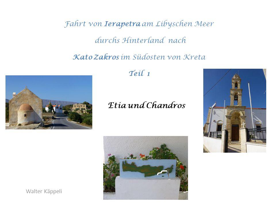 Walter Käppeli Fahrt von Ierapetra am Libyschen Meer durchs Hinterland nach Kato Zakros im Südosten von Kreta Teil 1 Etia und Chandros