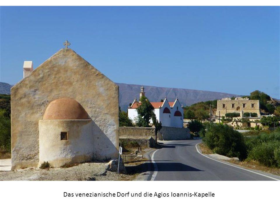 Das venezianische Dorf und die Agios Ioannis-Kapelle