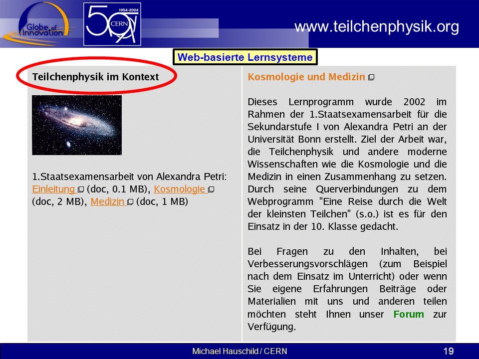 Michael Hauschild / CERN 19 www.teilchenphysik.org Web-basierte Lernsysteme