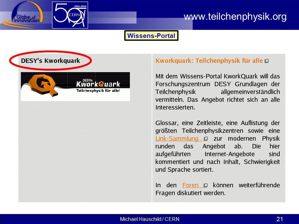 Michael Hauschild / CERN 21 www.teilchenphysik.org Wissens-Portal