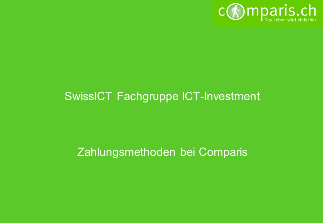 SwissICT Fachgruppe ICT-Investment Zahlungsmethoden bei Comparis
