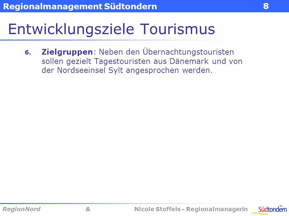 Regionalmanagement Südtondern RegionNord & Nicole Stoffels - Regionalmanagerin 9 Touristische Organisationsstruktur – weiteres Vorgehen Lenkungsgruppe 24.