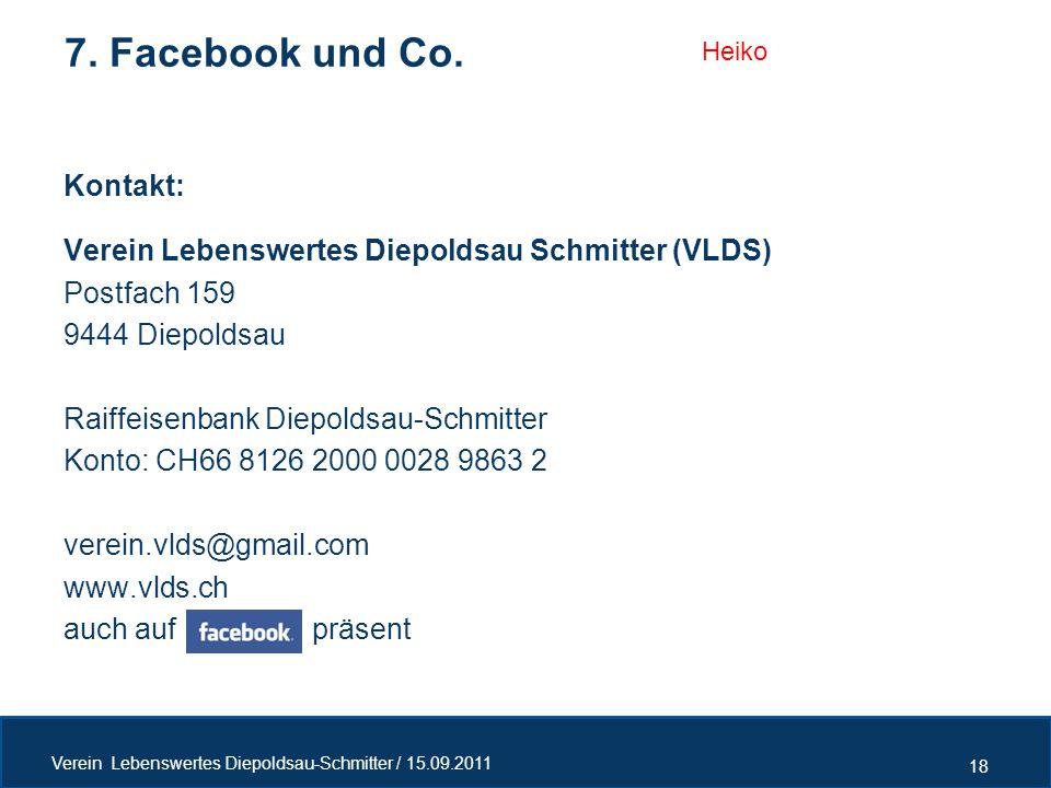 Kontakt: Verein Lebenswertes Diepoldsau Schmitter (VLDS) Postfach 159 9444 Diepoldsau Raiffeisenbank Diepoldsau-Schmitter Konto: CH66 8126 2000 0028 9