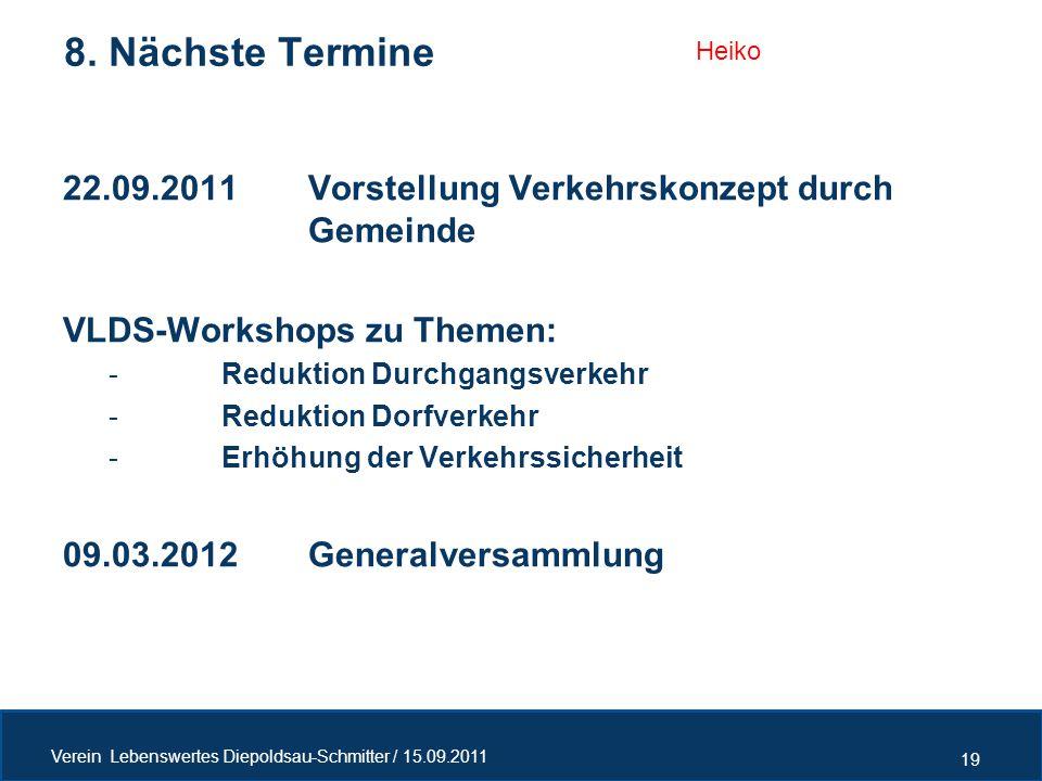 22.09.2011 Vorstellung Verkehrskonzept durch Gemeinde VLDS-Workshops zu Themen: -Reduktion Durchgangsverkehr -Reduktion Dorfverkehr -Erhöhung der Verk