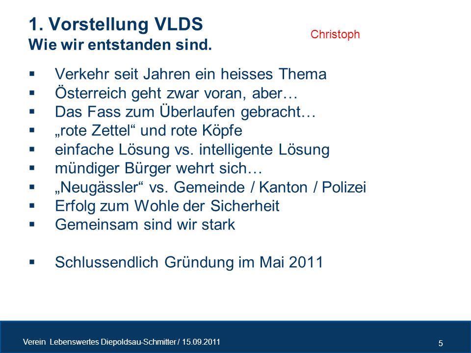 1. Vorstellung VLDS Wie wir entstanden sind. 5 Verein Lebenswertes Diepoldsau-Schmitter / 15.09.2011  Verkehr seit Jahren ein heisses Thema  Österre