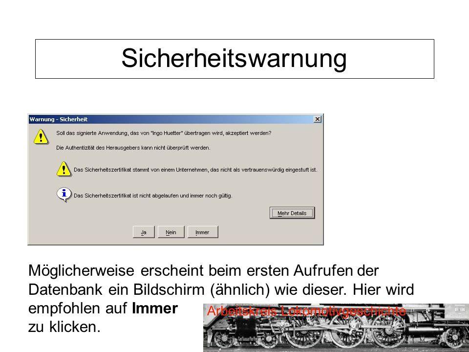 Sicherheitswarnung Möglicherweise erscheint beim ersten Aufrufen der Datenbank ein Bildschirm (ähnlich) wie dieser. Hier wird empfohlen auf Immer zu k
