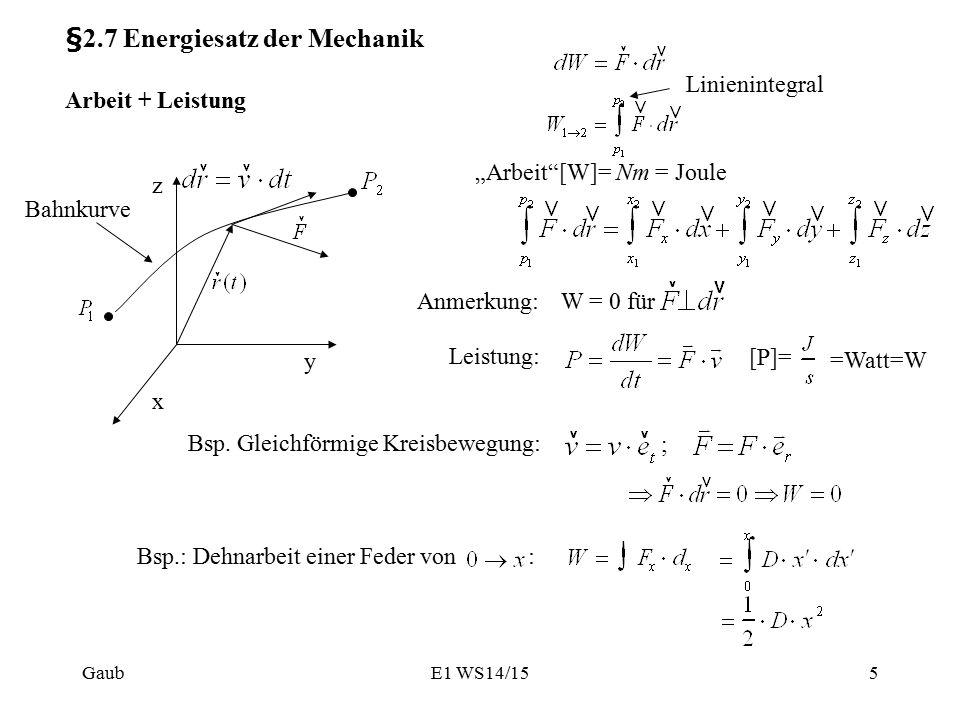 """§2.7 Energiesatz der Mechanik Arbeit + Leistung y x z Linienintegral Anmerkung: Leistung: """"Arbeit [W]= Nm = Joule [P]= =Watt=W Bsp."""