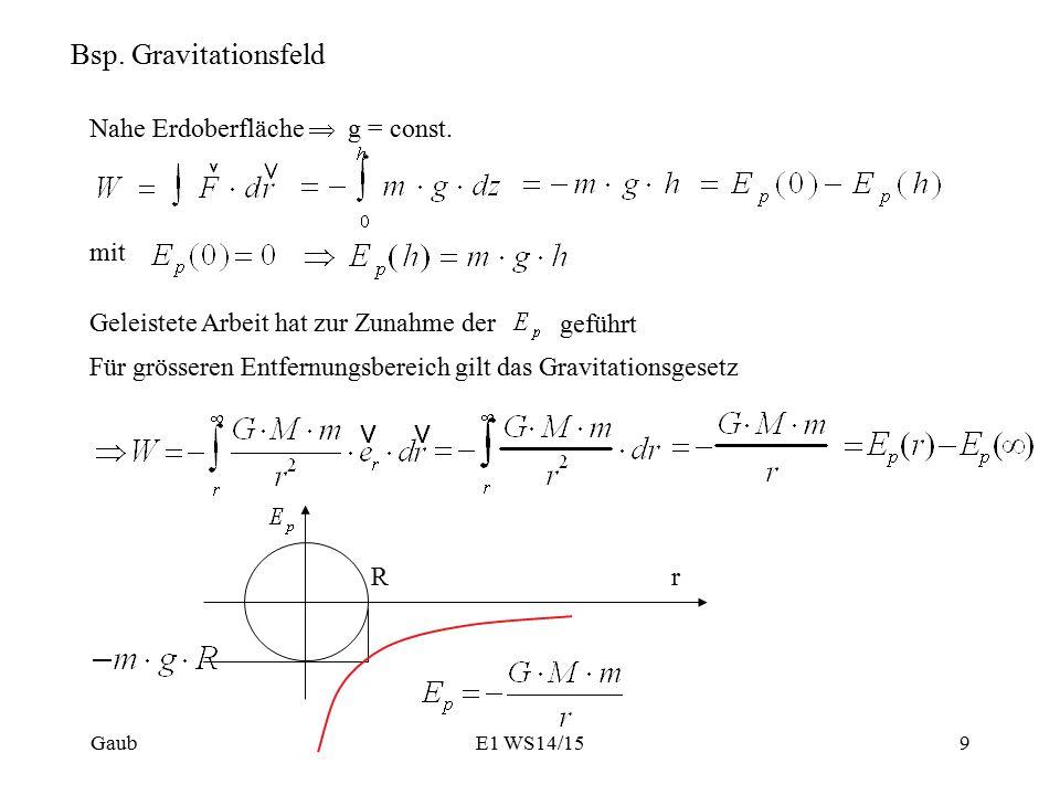 Bsp.Gravitationsfeld Nahe Erdoberfläche  g = const.