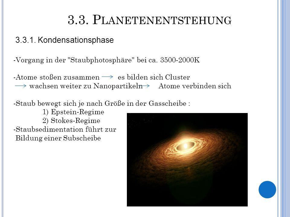 3.3. P LANETENENTSTEHUNG 3.3.1. Kondensationsphase -Vorgang in der