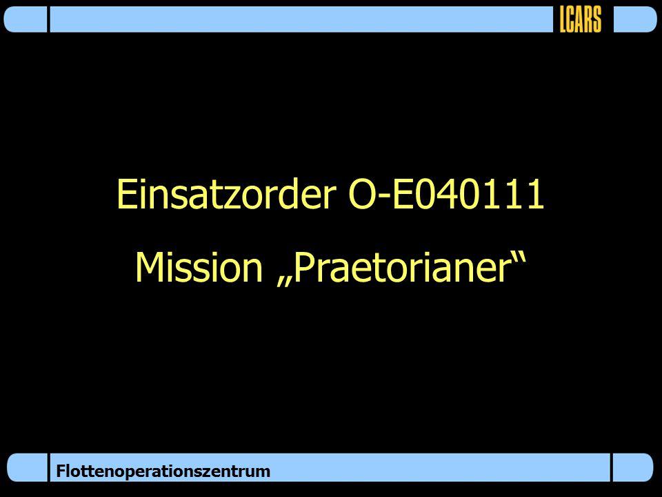 """Einsatzorder O-E040111 Mission """"Praetorianer"""