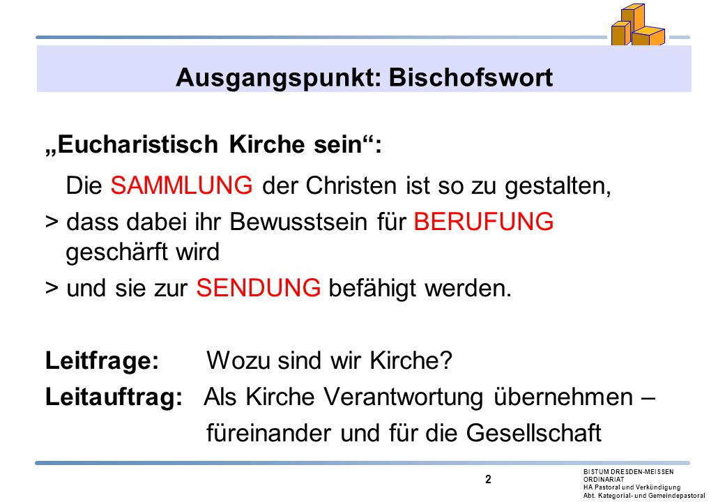 """BISTUM DRESDEN-MEISSEN ORDINARIAT HA Pastoral und Verkündigung Abt. Kategorial- und Gemeindepastoral 2 """"Eucharistisch Kirche sein"""": Die SAMMLUNG der C"""