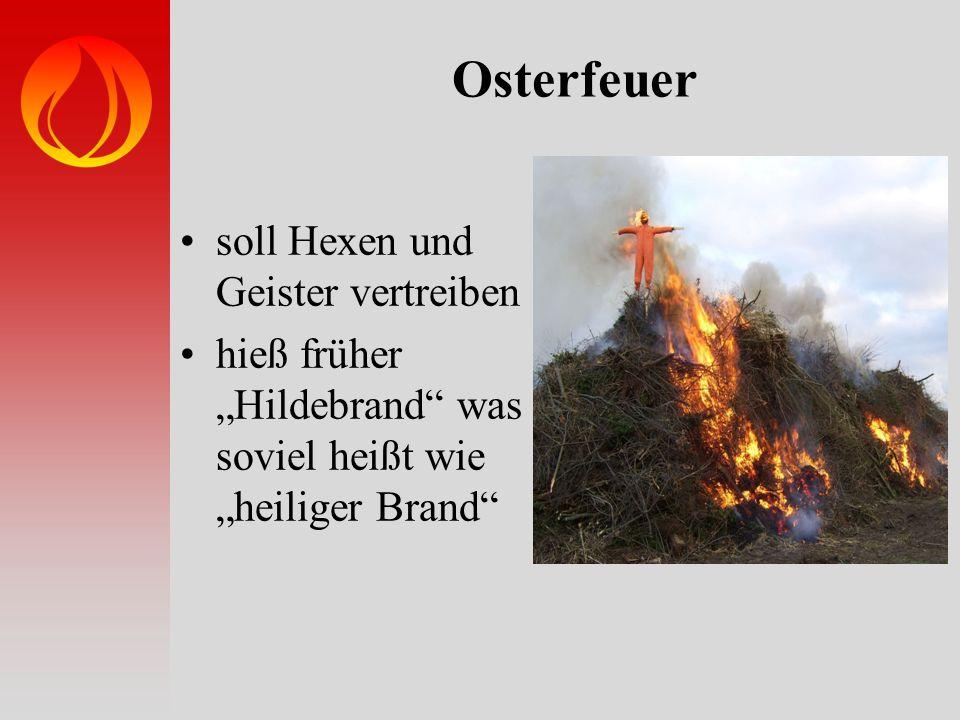 """Osterfeuer soll Hexen und Geister vertreiben hieß früher """"Hildebrand"""" was soviel heißt wie """"heiliger Brand"""""""