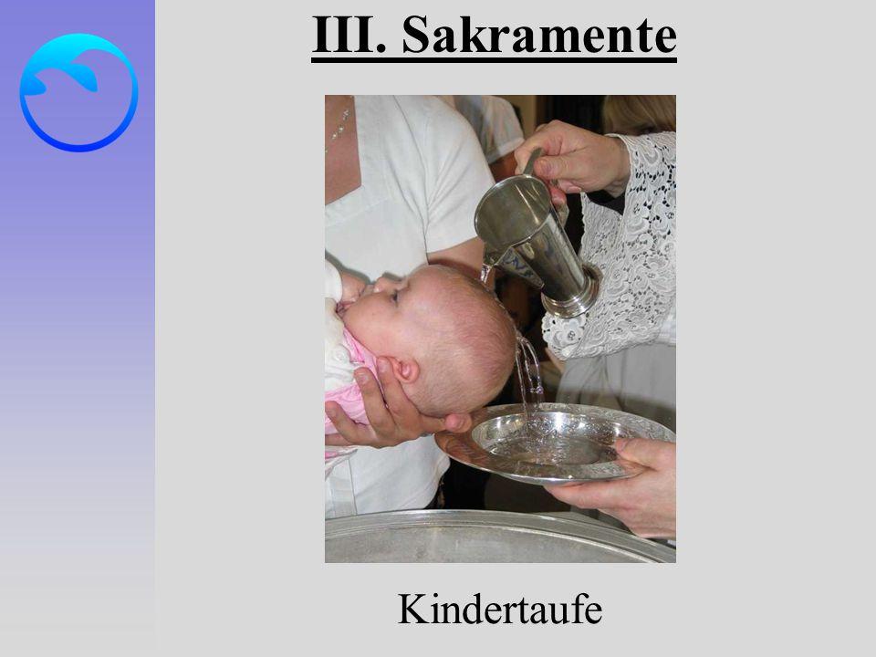 III. Sakramente Kindertaufe