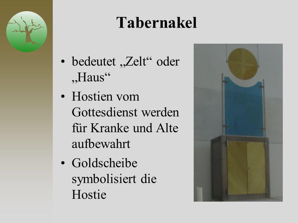 """Tabernakel bedeutet """"Zelt"""" oder """"Haus"""" Hostien vom Gottesdienst werden für Kranke und Alte aufbewahrt Goldscheibe symbolisiert die Hostie"""