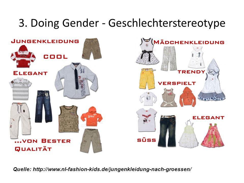 3. Doing Gender - Geschlechterstereotype Quelle: http://www.nl-fashion-kids.de/jungenkleidung-nach-groessen/
