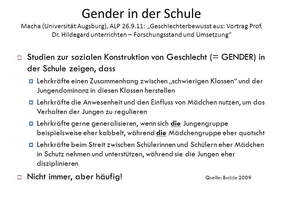 """Gender in der Schule Macha (Universität Augsburg), ALP 26.9.11: """"Geschlechterbewusst aus: Vortrag Prof. Dr. Hildegard unterrichten – Forschungsstand u"""