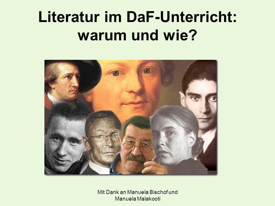 Mit Dank an Manuela Bischof und Manuela Malakooti Literatur im DaF-Unterricht: warum und wie?