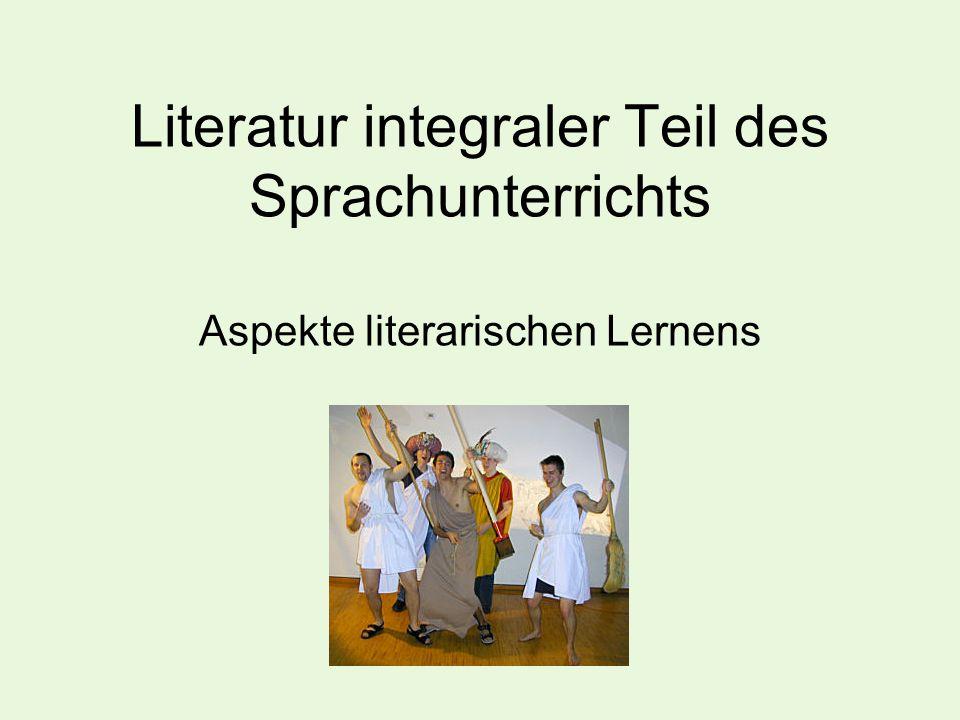 Literatur integraler Teil des Sprachunterrichts Aspekte literarischen Lernens