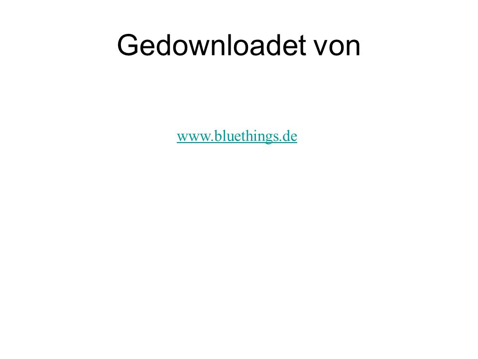 Gedownloadet von www.bluethings.de