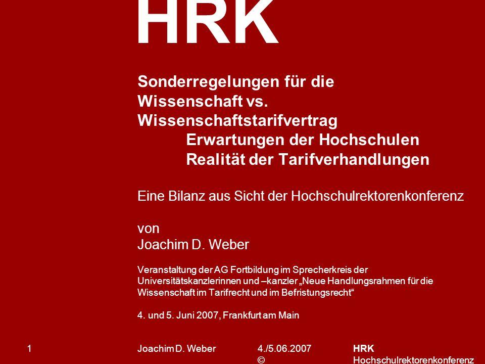 HRK 4./5.06.2007 © HRK Hochschulrektorenkonferenz 1 Sonderregelungen für die Wissenschaft vs.