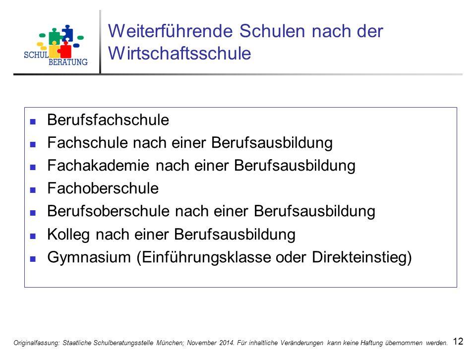 Originalfassung: Staatliche Schulberatungsstelle München; November 2014. Für inhaltliche Veränderungen kann keine Haftung übernommen werden. 12 Weiter