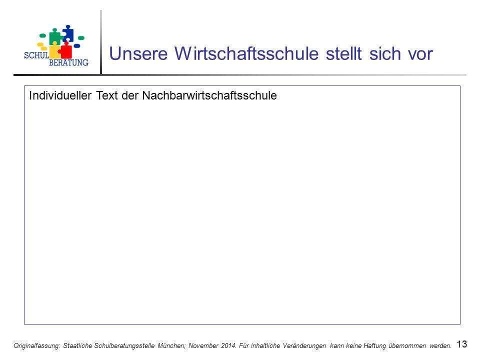 Originalfassung: Staatliche Schulberatungsstelle München; November 2014. Für inhaltliche Veränderungen kann keine Haftung übernommen werden. 13 Unsere