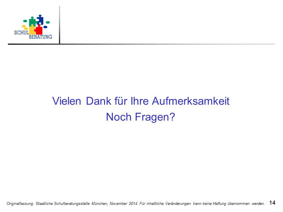 Originalfassung: Staatliche Schulberatungsstelle München; November 2014. Für inhaltliche Veränderungen kann keine Haftung übernommen werden. 14 Vielen