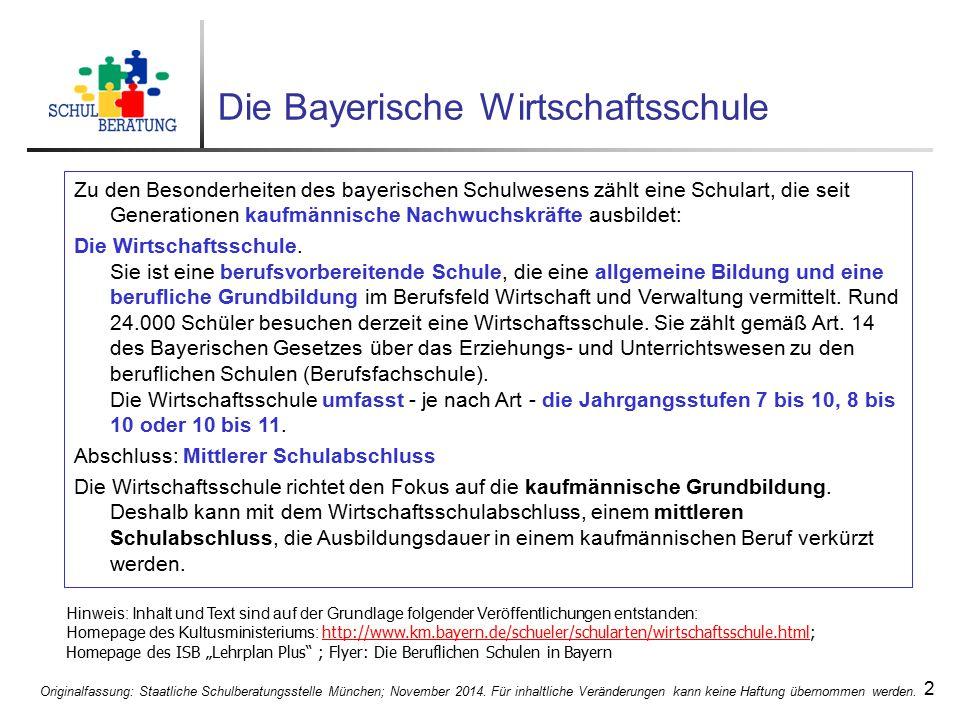 2 Die Bayerische Wirtschaftsschule Zu den Besonderheiten des bayerischen Schulwesens zählt eine Schulart, die seit Generationen kaufmännische Nachwuch