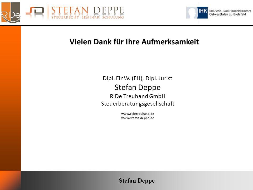 Vielen Dank für Ihre Aufmerksamkeit Dipl. FinW. (FH), Dipl. Jurist Stefan Deppe RiDe Treuhand GmbH Steuerberatungsgesellschaft www.ridetreuhand.de www
