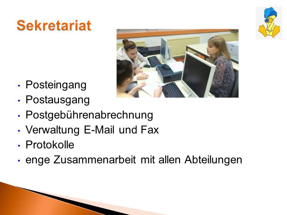 Posteingang Postausgang Postgebührenabrechnung Verwaltung E-Mail und Fax Protokolle enge Zusammenarbeit mit allen Abteilungen