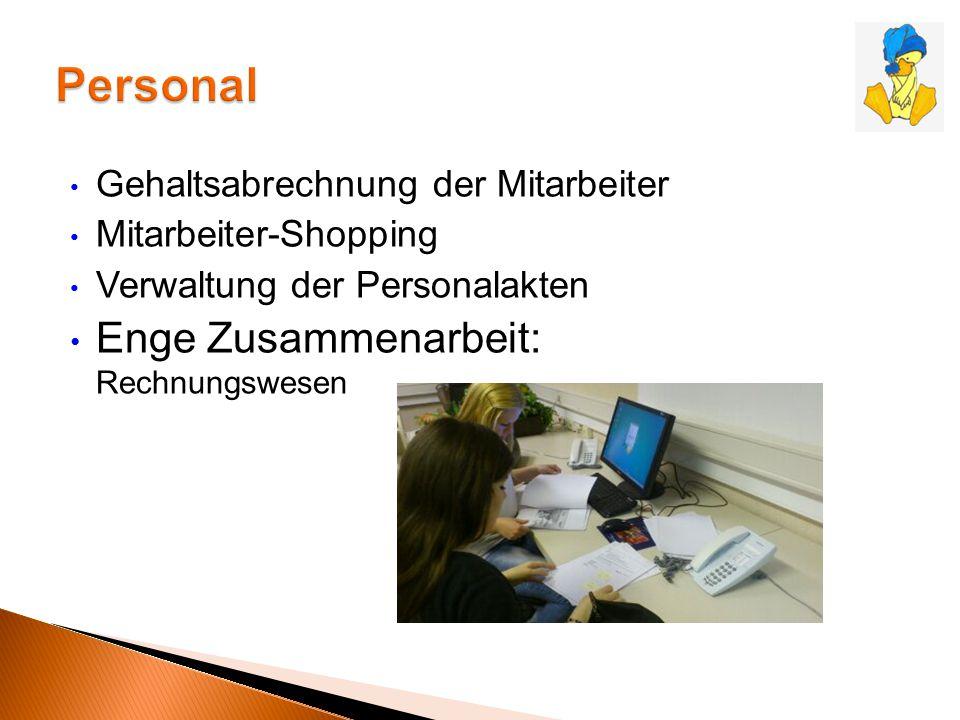 Gehaltsabrechnung der Mitarbeiter Mitarbeiter-Shopping Verwaltung der Personalakten Enge Zusammenarbeit: Rechnungswesen