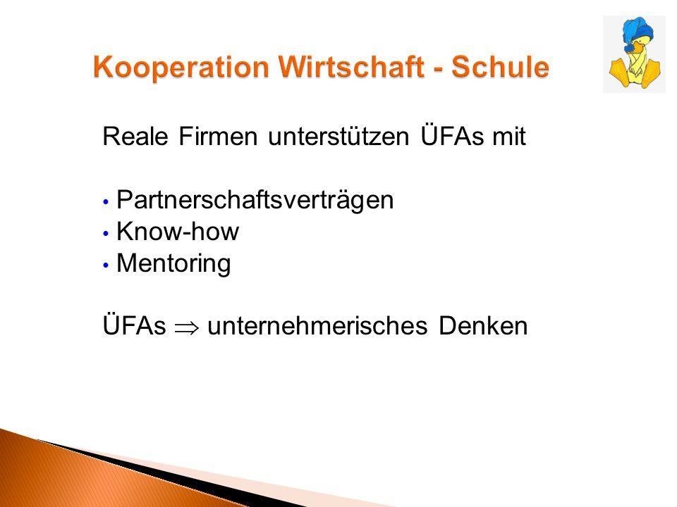 Reale Firmen unterstützen ÜFAs mit Partnerschaftsverträgen Know-how Mentoring ÜFAs  unternehmerisches Denken