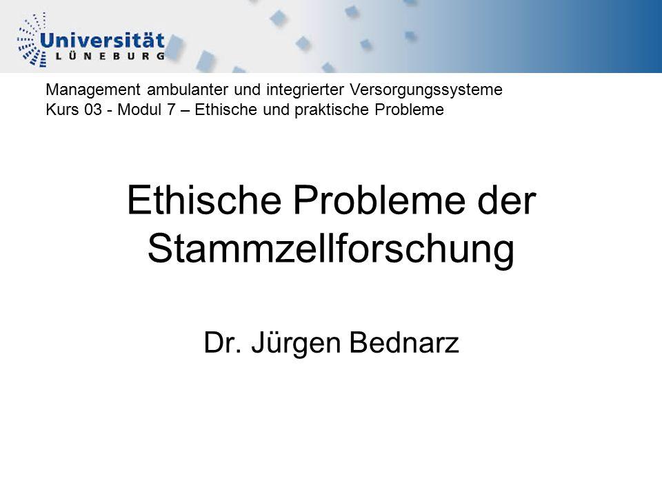 Ethische Probleme der Stammzellforschung Dr.