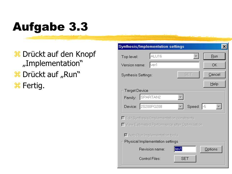 "Aufgabe 3.3 zDrückt auf den Knopf ""Implementation zDrückt auf ""Run zFertig."