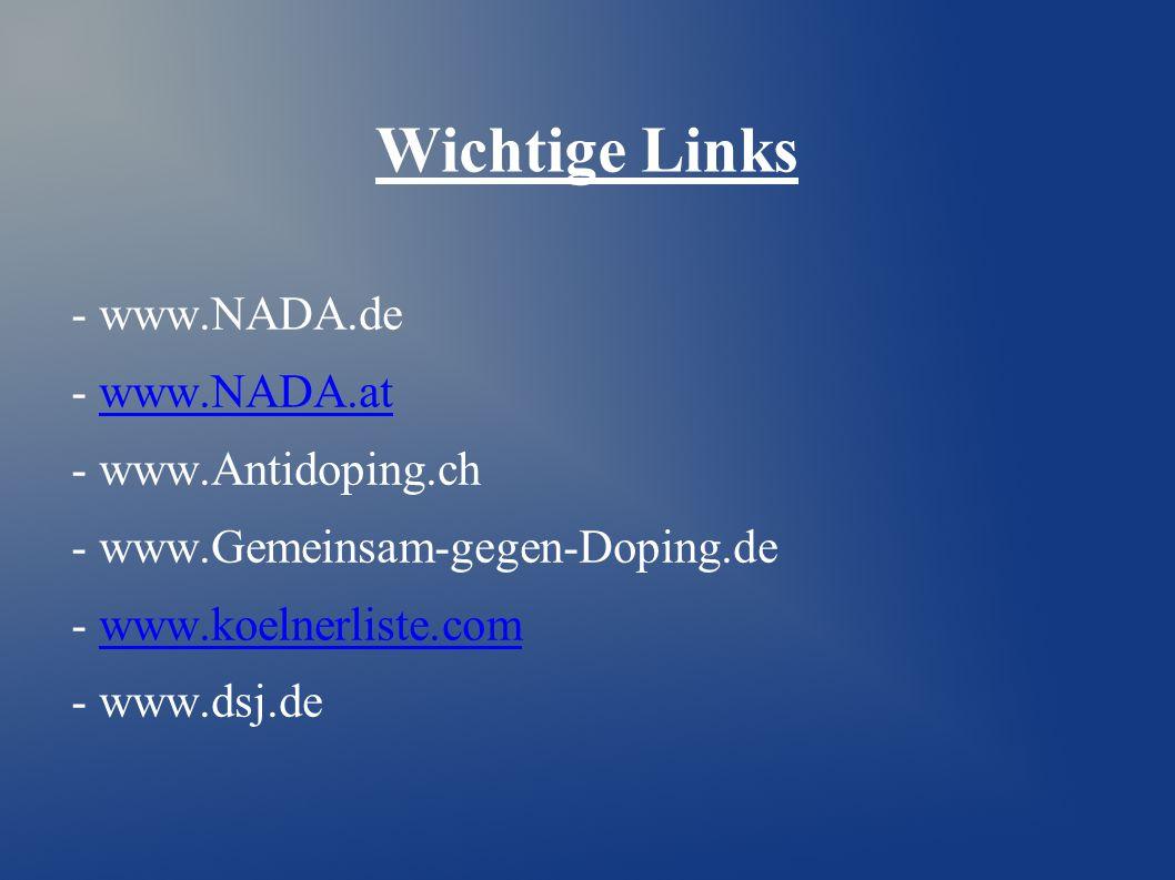 Wichtige Links - www.NADA.de - www.NADA.atwww.NADA.at - www.Antidoping.ch - www.Gemeinsam-gegen-Doping.de - www.koelnerliste.comwww.koelnerliste.com - www.dsj.de