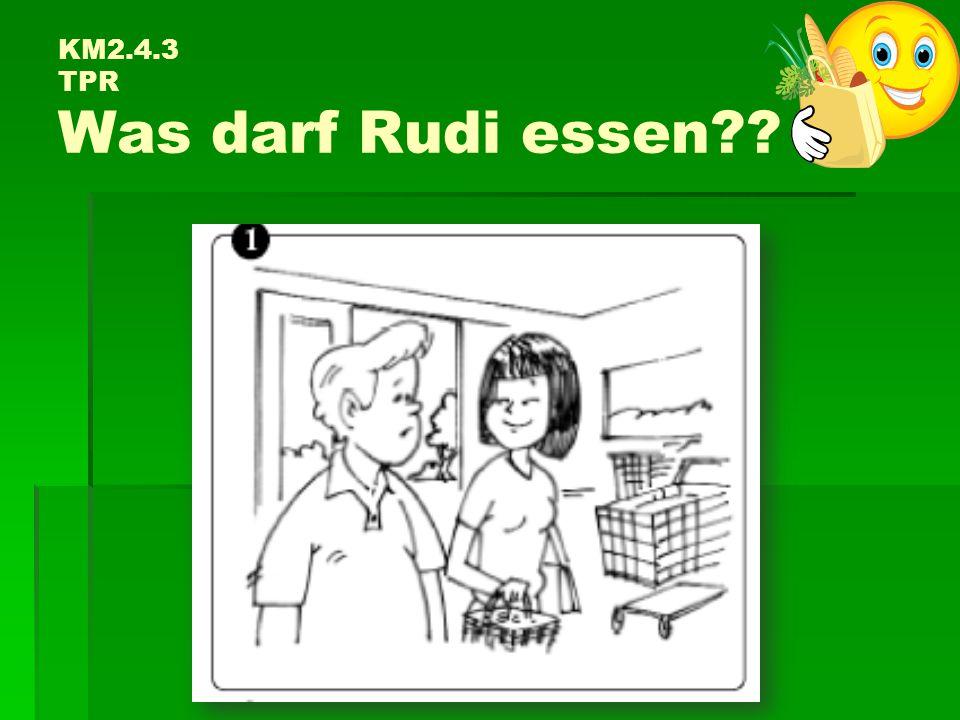KM2.4.3 TPR Was darf Rudi essen??