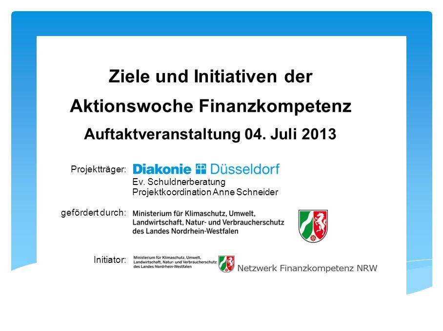 Aktionswoche Finanzkompetenz gefördert durch: Projektträger: Ev.