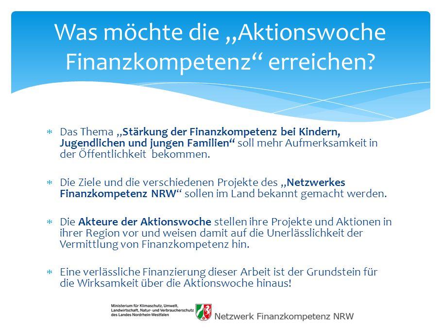 """ Das Thema """"Stärkung der Finanzkompetenz bei Kindern, Jugendlichen und jungen Familien soll mehr Aufmerksamkeit in der Öffentlichkeit bekommen."""