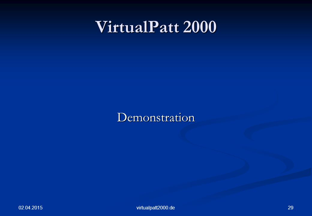 02.04.2015 29virtualpatt2000.de VirtualPatt 2000 Demonstration