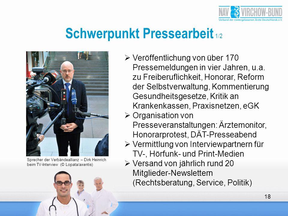 18 Schwerpunkt Pressearbeit 1/2 Sprecher der Verbändeallianz – Dirk Heinrich beim TV-Interview (© Lopata/axentis)  Veröffentlichung von über 170 Pres