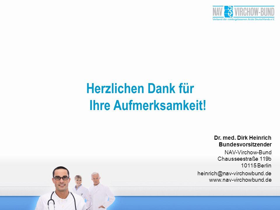 Dr. med. Dirk Heinrich Bundesvorsitzender NAV-Virchow-Bund Chausseestraße 119b 10115 Berlin heinrich@nav-virchowbund.de www.nav-virchowbund.de Herzlic